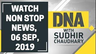 DNA: Non Stop News, 06 September, 2019