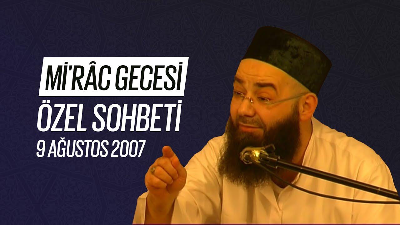 Mi'râc Gecesi Özel Sohbeti (Fetih Mescidi) 9 Ağustos 2007