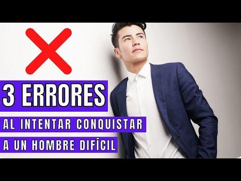 EVITE ESTOS 3 ERRORES AL INTENTAR CONQUISTAR A UN HOMBRE DIFCIL