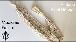 Vintage Macrame Plant Hanger - Free Advanced Pattern