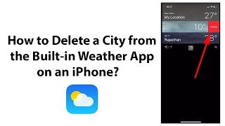 How to Delete a City from the Built-in Weather App on an iPhone?