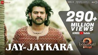 Jay Jaykara | Baahubali 2 The Conclusion | Anushka Shetty & Prabhas | Kailash K | M.M.Kreem | Manoj