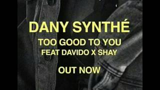 Davido - Too Good To You (Audio-officiel) Ft. Shay & Dany Synthé