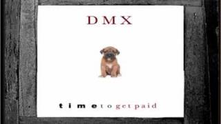 DMX - Time To Get Paid (Prod. Swizz Beats)(2011) +download link