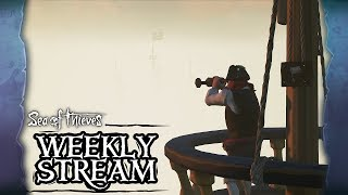 Sea of Thieves Weekly Stream: Spoilt for Choice