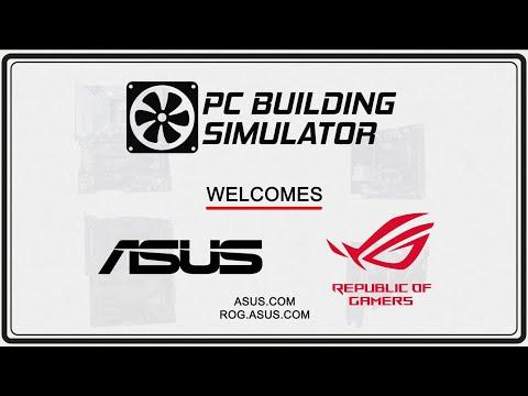 PC Building Simulator :: PC Building Simulator Update v0 8 10 - ASUS