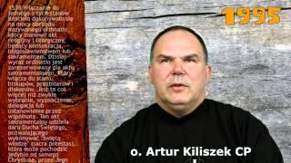 O. Artur Kiliszek CP o swoim powołaniu