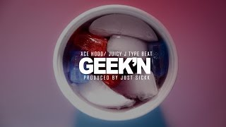 "Ace Hood X Juicy J Type Beat - ""Geek'n"" Hard Trap Instrumental (Prod. Just Sickk)"