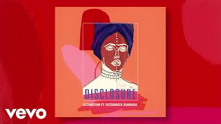 Disclosure   Ultimatum (Audio) Ft. Fatoumata Diawara