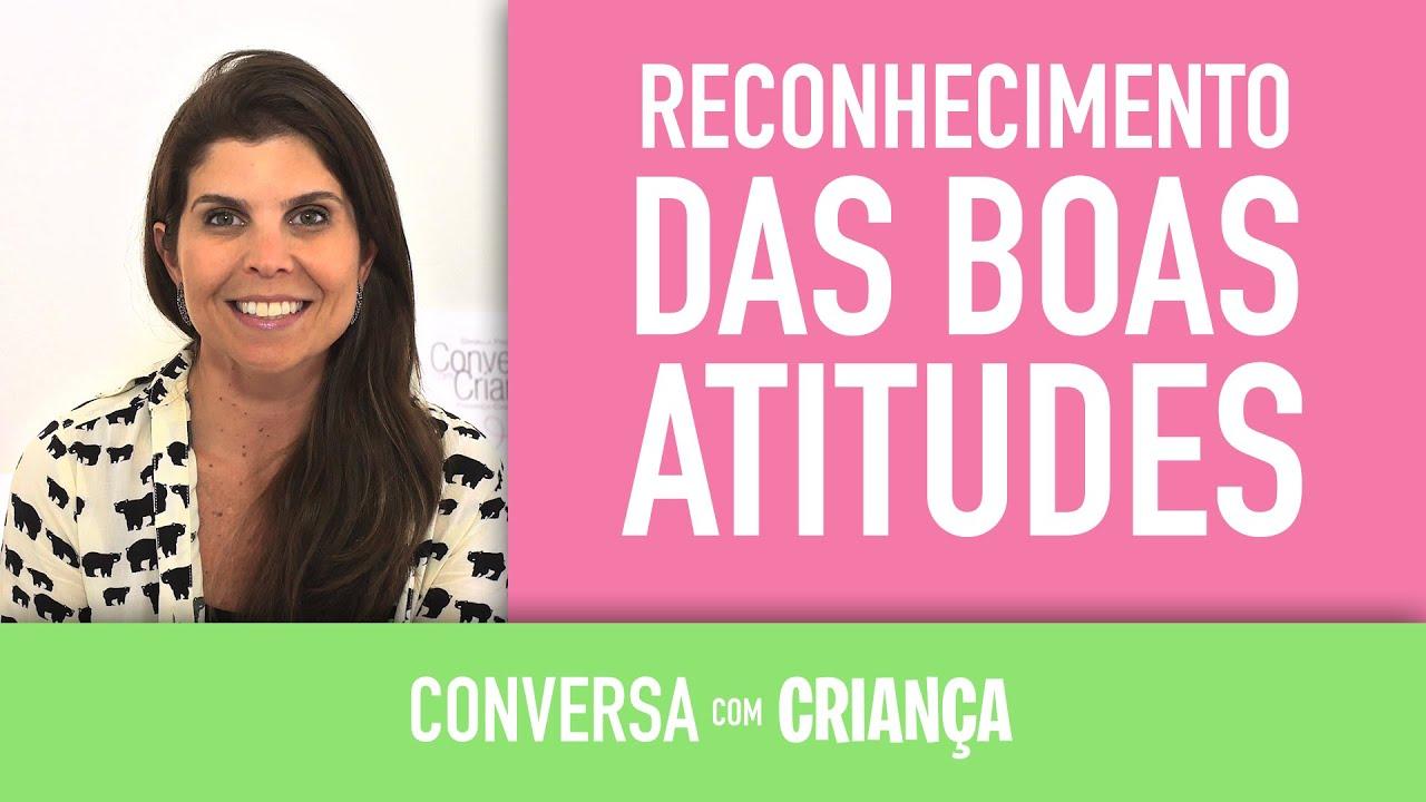 Reconhecimento das Boas Atitudes | Conversa com Criança