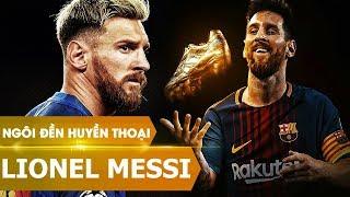 Ngôi đền huyền thoại | Lionel Messi (phần 2)