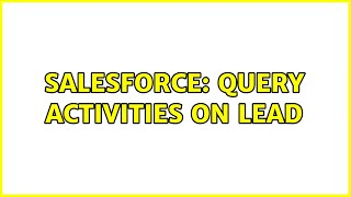 Salesforce: Query Activities on Lead