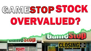 Is GameStop Stock Overvalued? | $GME Stock Analysis