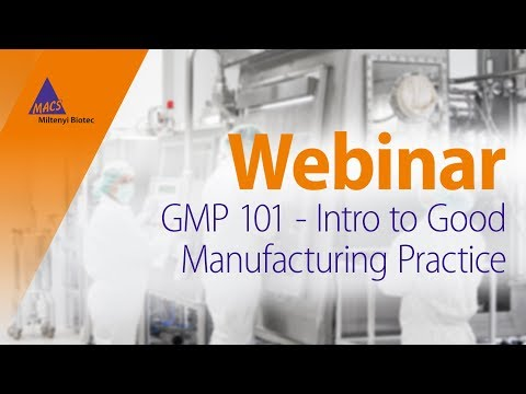 GMP 101 - Intro to Good Manufacturing Practice [WEBINAR ...