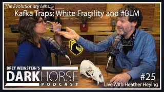 Bret and Heather 25th DarkHorse Podcast Livestream: Kafka Traps; White Fragility and #BLM