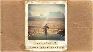 Passenger   Eagle Bear Buffalo (Official Album Audio)