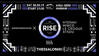 Madorasindahouse X RISE: Hyenah, MINCO, Le Croque, Atsou At Aigli (Thessaloniki)