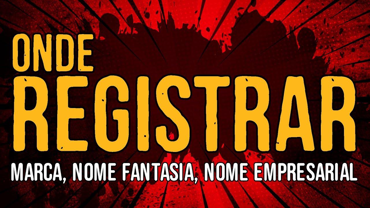 Onde Registrar Marca, Nome Fantasia, Nome Empresarial