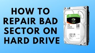 How to Repair Bad Sector on Hard Drive