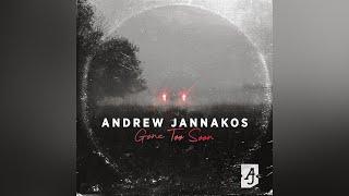 Gone Too Soon - Andrew Jannakos