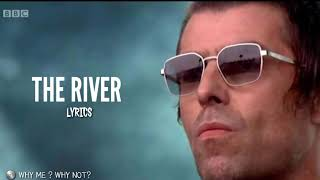 Liam Gallagher   The River | Lyric
