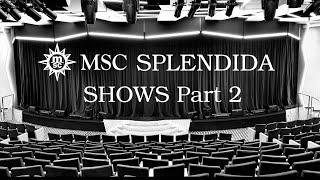 MSC SPLENDIDA & SHOWS Part 2