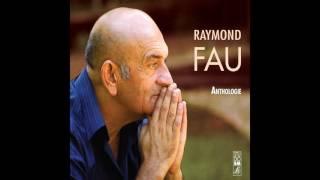 Raymond Fau - Dieu, c'est toi mon Dieu