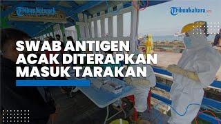 Swab Antigen Acak Diterapkan Awal Juli di Pintu Masuk Tarakan, Aktifkan RT Siaga Awasi Warga Isoman