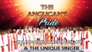 Chuka Obi & Unique Singers   The Anglican Pride   Nigerian Gospel Music