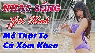 nhac-song-phe-tai-lk-nhac-song-tru-tinh-remix-mo-that-to-ca-xom-khen