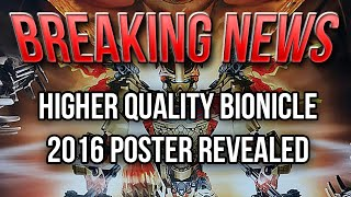 BREAKING NEWS: Higher Quality BIONICLE 2016 Poster Leaked