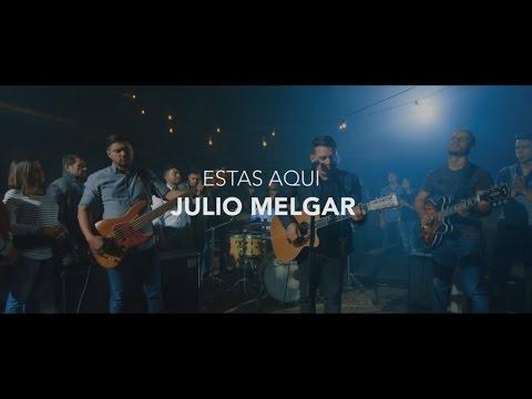 Julio Melgar - Estás Aquí