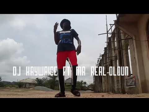 Dj kaywise ft Mr real-oloun dance video