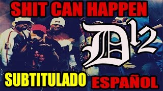 D12 - Shit Can Happen (Subtitulado Español)