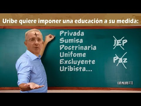 Uribe quiere imponer una educación a su medida - Café Picante 118.