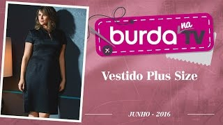 Burda na TV 96 – Vestido Plus Size