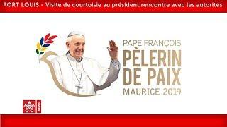 Pape François-Port Louis- Rencontre avec les autorités 2019-09-09