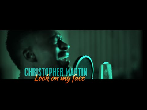 Christopher Martin - Look On My Face (Official Video) prod. by Silly Walks Discotheque