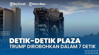 Detik-detik Kompleks Kasino Trump Dihancurkan dalam 7 Detik, Dirobohkan dengan 3000 Dinamit