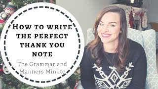 How to write a thank you note   The Grammar and Manners Minute