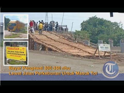 Jembatan Pematang Panggang Jebol | Bayar Pengawal Untuk Melintas Jalan Perkebunan