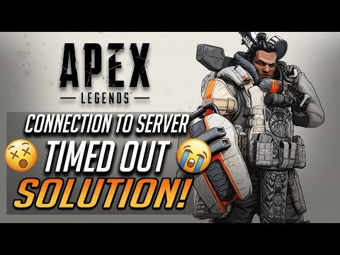 "Apex Legends - How To Fix ""Connection To Server Timed Out"" [2 Solutions]"