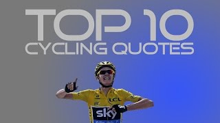 Top 10 Cycling Quotes
