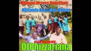 MBAYANI HEAVEN DOOR CHOIR Vs NDILANDE ANGRICAN VOICES   DJChizzariana