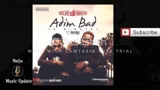 Deejay J Masta Ft Phyno – Adim Bad A Minute Mp4