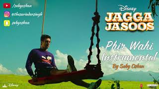 Jagga Jasoos: Phir Wahi Audio Instrumental | Saby Oshan | Ranbir, Katrina | Arijit |