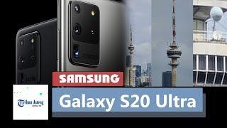 Samsung Galaxy S20 Ultra Mampu Memotret dari Jarak 5 Kilometer dan Zoom 100x