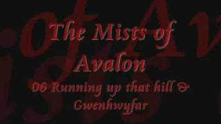 The Mists of Avalon - 06 Running up that Hill & Guinever