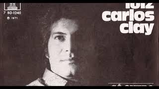 Luiz Carlos Clay - Quero Ouvir O Mundo Cantar