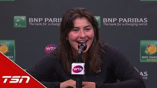'I'm The F'ing Champion Of Indian Wells!' - Bianca Andreescu